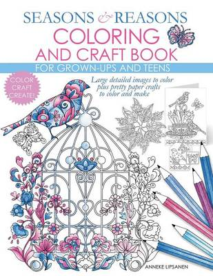 Seasons and Reasons Coloring and Craft Book: Large Detailed Images to Color Plus Pretty Paper Crafts to Color and Make (Paperback)