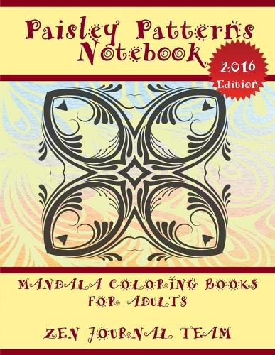 Paisley Patterns Notebook (Mandala Coloring Books for Adults): Decorative Arts Book for Grown-Ups (Paperback)