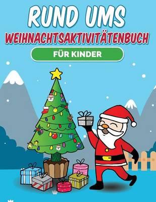 Rund Ums Weihnachtsaktivitatenbuch Fur Kinder (Paperback)
