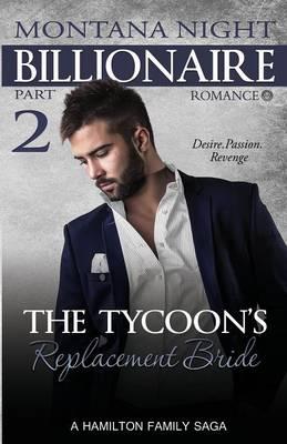 Billionaire Romance: The Tycoon's Replacement Bride - Part 2 (Paperback)