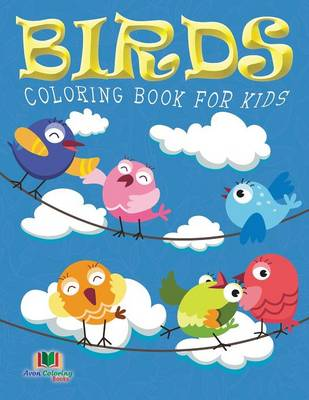Birds Coloring Book for Kids (Kids Colouring Books: Volume 10) (Paperback)