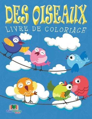 Des Oiseaux Livre de Coloriage (Paperback)