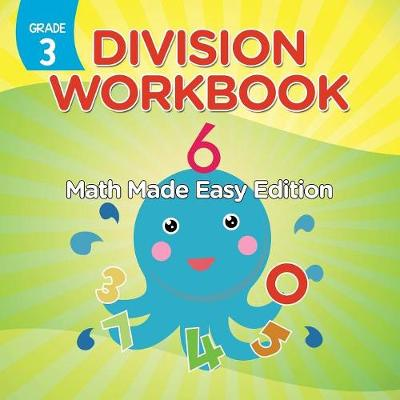 Grade 3 Division Workbook: Math Made Easy Edition (Math Books) (Paperback)