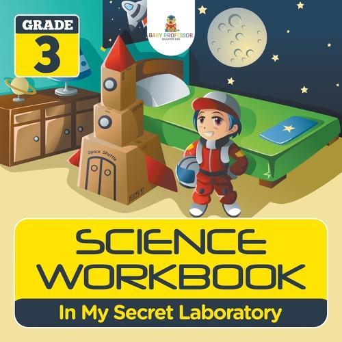 Grade 3 Science Workbook: In My Secret Laboratory (Science Books) (Paperback)