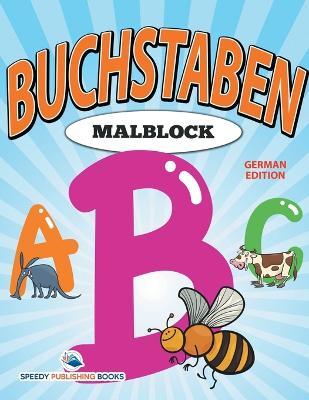 Malblock Buchstaben (German Edition) (Paperback)