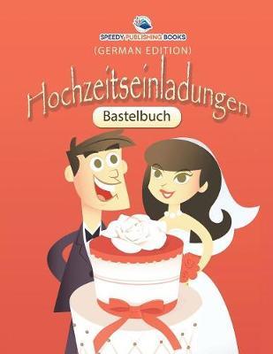 Bastelbuch Hochzeitseinladungen (German Edition) (Paperback)