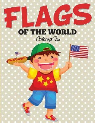 Flags Of The World: Coloring Fun (Paperback)