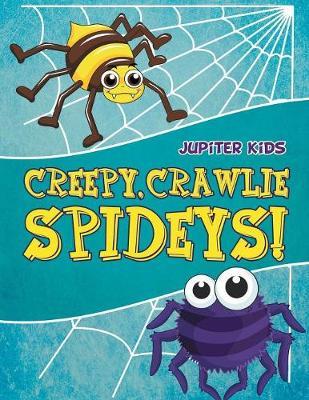 Creepy, Crawlie Spideys! (Paperback)