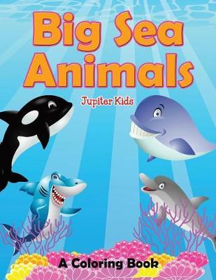Big Sea Animals (A Coloring Book) (Paperback)
