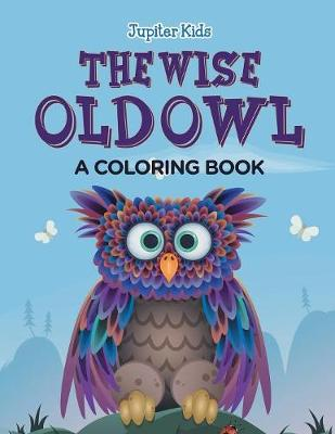 The Wise Old Owl (A Coloring Book) (Paperback)