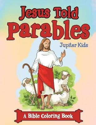 Jesus Told Parables (A Bible Coloring Book) (Paperback)