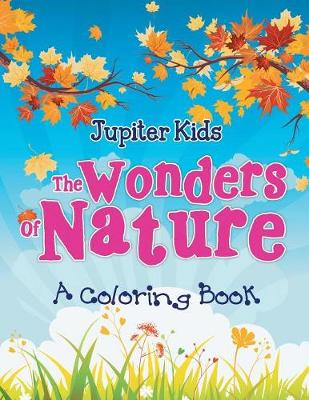 The Wonders of Nature (A Coloring Book) (Paperback)