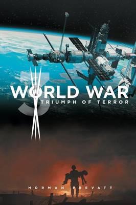 World War 3 Triumph of Terror (Paperback)