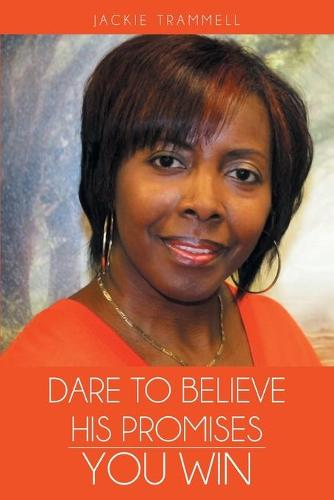 Dare to Believe His Promises: You Win (Paperback)