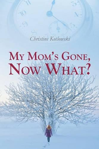 My Mom's Gone, Now What? (Paperback)