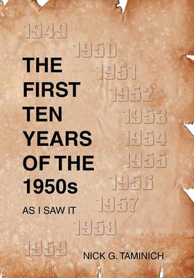 The First Ten Years of the 1950s - As I Saw It (Paperback)