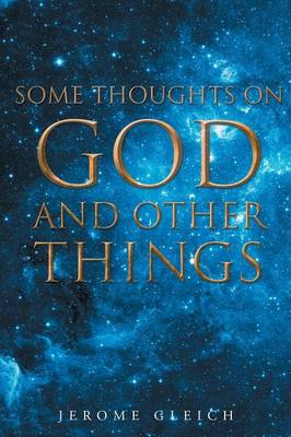 Some Thoughts on God and Other Things (Paperback)