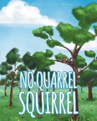No Quarrel Squirrel (Paperback)