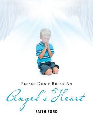 Please Don't Break an Angel's Heart (Paperback)