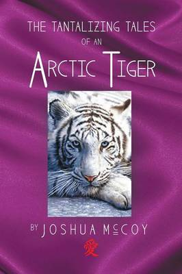 The Tantalizing Tales of an Arctic Tiger (Paperback)