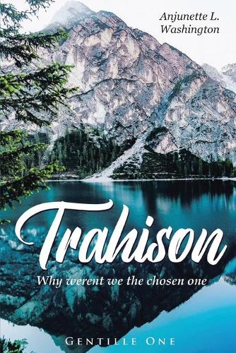 Trahison Why Weren't We the Chosen Ones (Paperback)