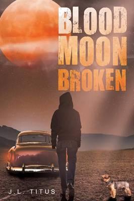 Blood Moon Broken (Paperback)