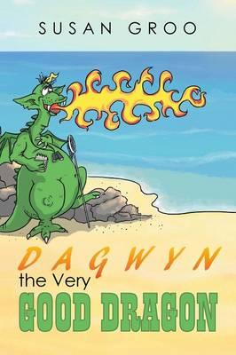 Dagwyn the Very Good Dragon (Hardback)