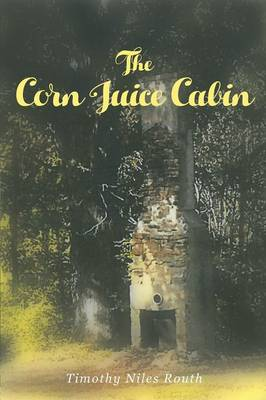 The Corn Juice Cabin (Paperback)