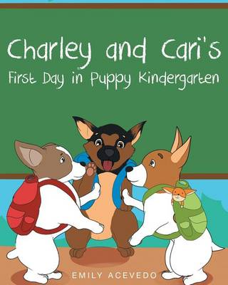Charley and Cari's First Day in Puppy Kindergarten (Paperback)