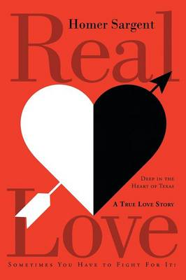 Real Love: Deep in the Heart of Texas, a True Love Story (Paperback)