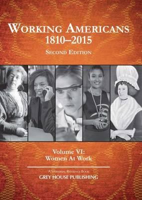 Working Americans, 1880-2015 - Volume 6: Women At Work (Hardback)