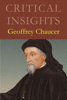 Geoffrey Chaucer - Critical Insights (Hardback)
