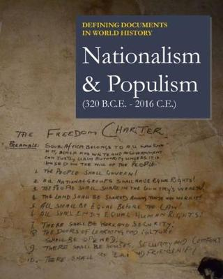 Nationalism & Populism (320 B.C.E. - 2016 C.E.) - Defining Documents in World History (Hardback)