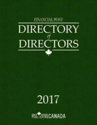Financial Post Directory of Directors 2017 (Hardback)