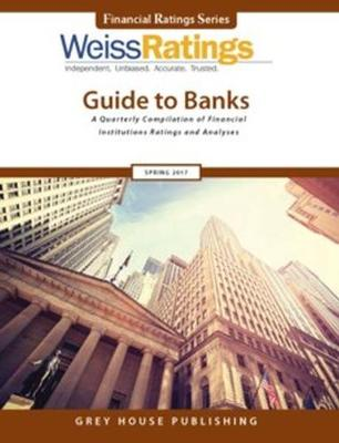 Weiss Ratings Guide to Banks, Fall 2017 (Paperback)