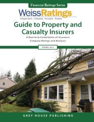 Weiss Ratings Guide to Property & Casualty Insurers, Summer 2017 (Paperback)