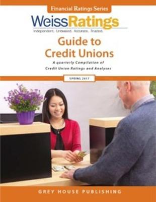 Weiss Ratings Guide to Credit Unions, Fall 2017 (Paperback)
