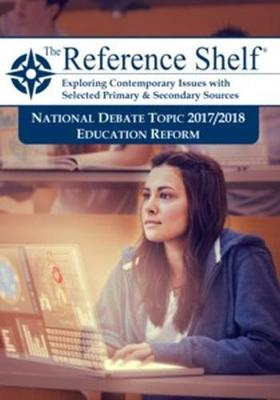 Reference Shelf: National Debate Topic 2017/2018: Education Reform (Paperback)