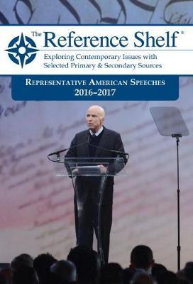 Reference Shelf: Representative American Speeches, 2016-2017 (Paperback)