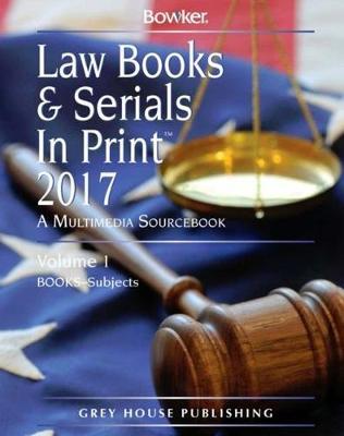 Law Books & Serials In Print 2017: 3 Volume Set (Hardback)