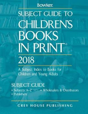 Subject Guide to Children's Books In Print, 2018 (Hardback)