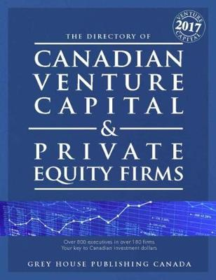Canadian Venture Capital & Private Equity Firms, 2017 (Paperback)