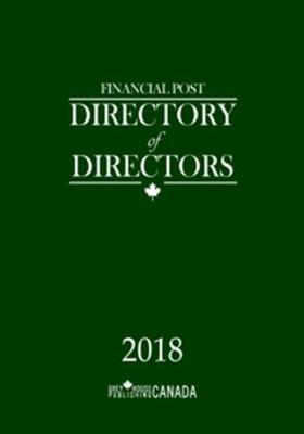 Financial Post Directory of Directors 2018 (Hardback)