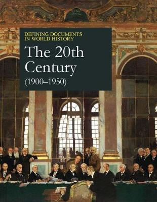 The 20th Century (1900-1950) - Defining Documents in World History (Hardback)