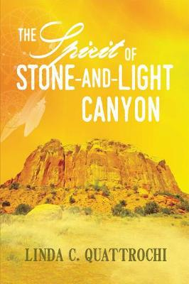 The Spirit of Stone-and-Light Canyon (Paperback)