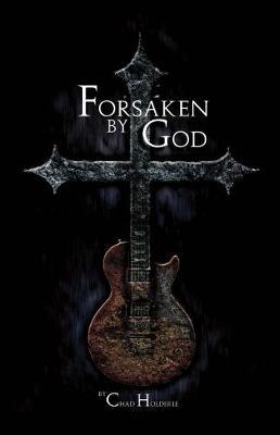 Forsaken By God (Paperback)