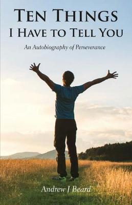 Ten Things I Have to Tell You: An Autobiography of Perseverance (Paperback)