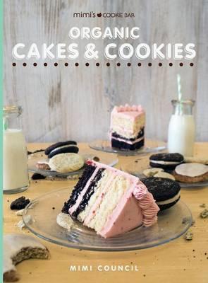 Mimi's Cookie Bar - Organic Cakes & Cookies - Mimi's Cookie Bar 1 (Hardback)