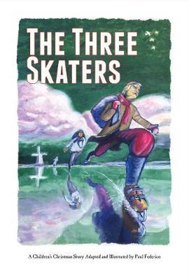 The Three Skaters: A Children's Christmas Story (Hardback)
