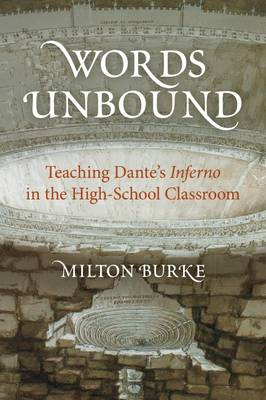 Words Unbound: Teaching Dante's Inferno in the High School Classroom (Paperback)